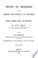 Hints To Mothers On The Proper Management Of Children By Aunt Peggy Third Edition