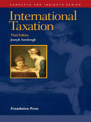 International Taxation, 3d (Concepts and Insights Series)