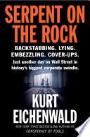 """""""Serpent on the Rock"""" by Kurt Eichenwald"""