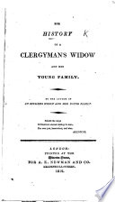 The History Of A Clergyman S Widow And Her Young Family  By The Author Of An Officer S Widow And Her Young Family  Mrs  Hofland