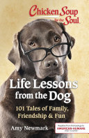 Chicken Soup for the Soul  Life Lessons from the Dog