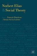 Norbert Elias and Social Theory