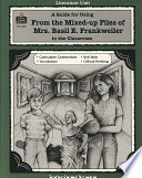 A Guide for Using From the Mixed-up Files of Mrs. Basil E. Frankweiler in the Classroom