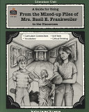 A Guide for Using From the Mixed up Files of Mrs  Basil E  Frankweiler in the Classroom