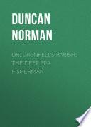 Dr  Grenfell s Parish  The Deep Sea Fisherman