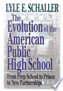 The Evolution of the American Public High School