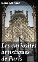 Pdf Les curiosités artistiques de Paris Telecharger