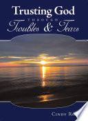 Trusting God Through Troubles   Tears Book PDF