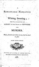 Pdf A remarkable narrative of W. S., who was executed at Albany ... for murder. Second Exeter edition
