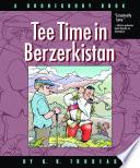 Tee Time in Berzerkistan