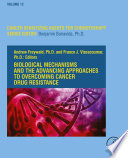 Biological Mechanisms and the Advancing Approaches to Overcoming Cancer Drug Resistance Book