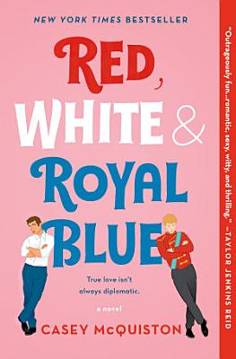 Book cover of 'Red, White & Royal Blue' by Casey McQuiston