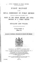 Report s  of the Royal Commission on Public Records Appointed to Inquire Into and Report on the State of the Public Records and Local Records of a Public Nature of England and Wales