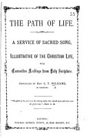The Path of Life  A service of sacred song  etc