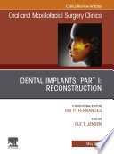 Dental Implants  Part I  Reconstruction  An Issue of Oral and Maxillofacial Surgery Clinics of North America  Ebook