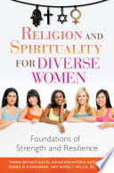 Religion and Spirituality for Diverse Women  Foundations of Strength and Resilience
