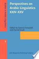 Perspectives on Arabic Linguistics XXIV XXV