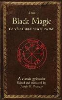 True Black Magic  La Veritable Magie Noire