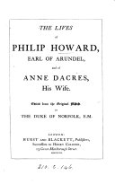 The lives of Philip Howard, earl of Arundel, and of Anne Dacres, his wife, ed. by the duke of Norfolk ebook