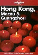 Hong Kong ( Hongkong), Macau (Macao) and Guangzhou (Kanton).