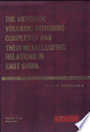 The Mesozoic Volcanic-Intrusive Complexes and Their Metallogenic Relantions in East China