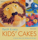 Quick & Easy Kids' Cakes