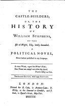 Pdf The Castle-Builders; Or, the History of William Stephens ... A Political Novel ... [By Thomas Stephens.] The Second Edition, with Large Additions