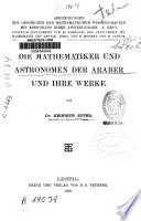 Die Mathematiker und Astronomen der Araber und ihre Werke