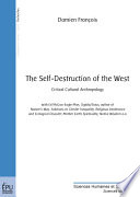 The self-Destruction of the West. Critical cultural anthropology - Damien François