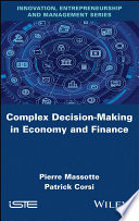 Complex Decision Making in Economy and Finance