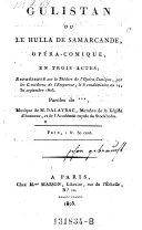 Gulistan ou le Hulla de Samarcande, opera-comique en 3 actes