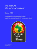 2017 Africa Cup of Nations  Complete Tournament Record