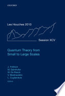 Quantum Theory from Small to Large Scales