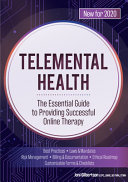 Telemental Health The Essential Guide To Providing Successful Online Therapy Book PDF