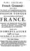 P. F.'s French Grammar. ... The fifth edition ... amended and enlarged, etc. (Nouvelle Grammaire Françoise, etc.)
