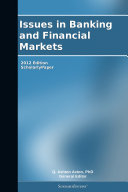 Issues in Banking and Financial Markets  2012 Edition