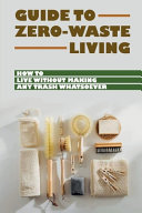 Guide To Zero Waste Living