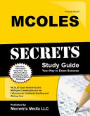 MCOLES Secrets Study Guide  MCOLES Exam Review for the Michigan Commission on Law Enforcement Standards Reading and Writing Test