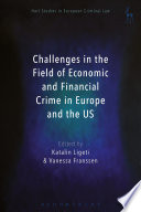 Challenges in the Field of Economic and Financial Crime in Europe and the US Book