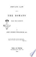 Private Law Among the Romans from the Pandects by John George Phillimore Book