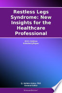 Restless Legs Syndrome New Insights For The Healthcare Professional 2011 Edition Book PDF