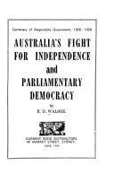 Australia s Fight for Independence and Parliamentary Democracy
