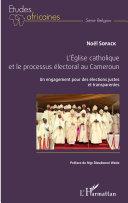 L'église catholique et le processus électoral au Cameroun Book