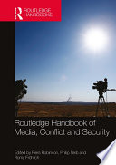 Routledge Handbook of Media  Conflict and Security Book