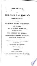 Narrative of Don Juan Van Halen's Imprisonment in the Dungeons of the Inquistion at Madrid, and His Escape in 1817 and 1818