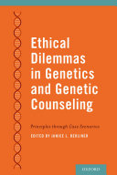 Ethical Dilemmas in Genetics and Genetic Counseling