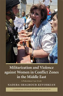 Militarization and Violence Against Women in Conflict Zones in the Middle East
