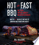 Hot and Fast BBQ on Your Weber Smokey Mountain Cooker Book