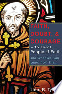 Faith  Doubt  and Courage in 15 Great People of Faith