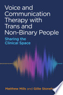 Voice and Communication Therapy with Trans and Non Binary People